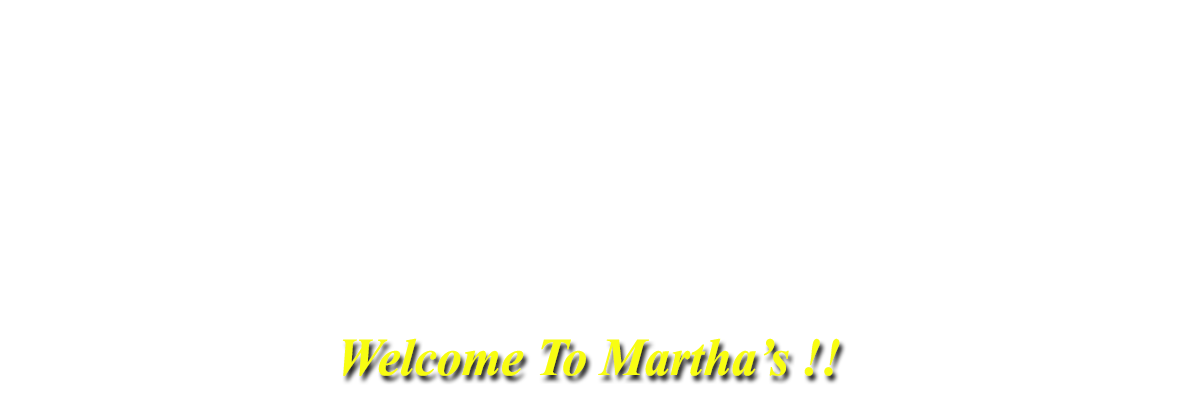 Welcome To Martha's